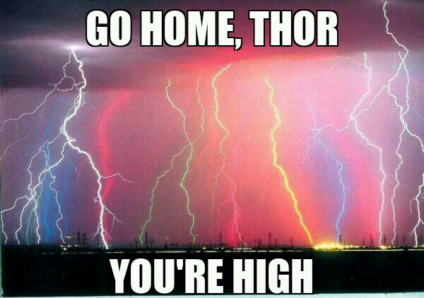 The God of Thunder smoked a doobie, it seems... - meme
