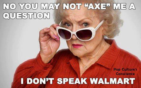 Don't speak no Walmart.... - meme